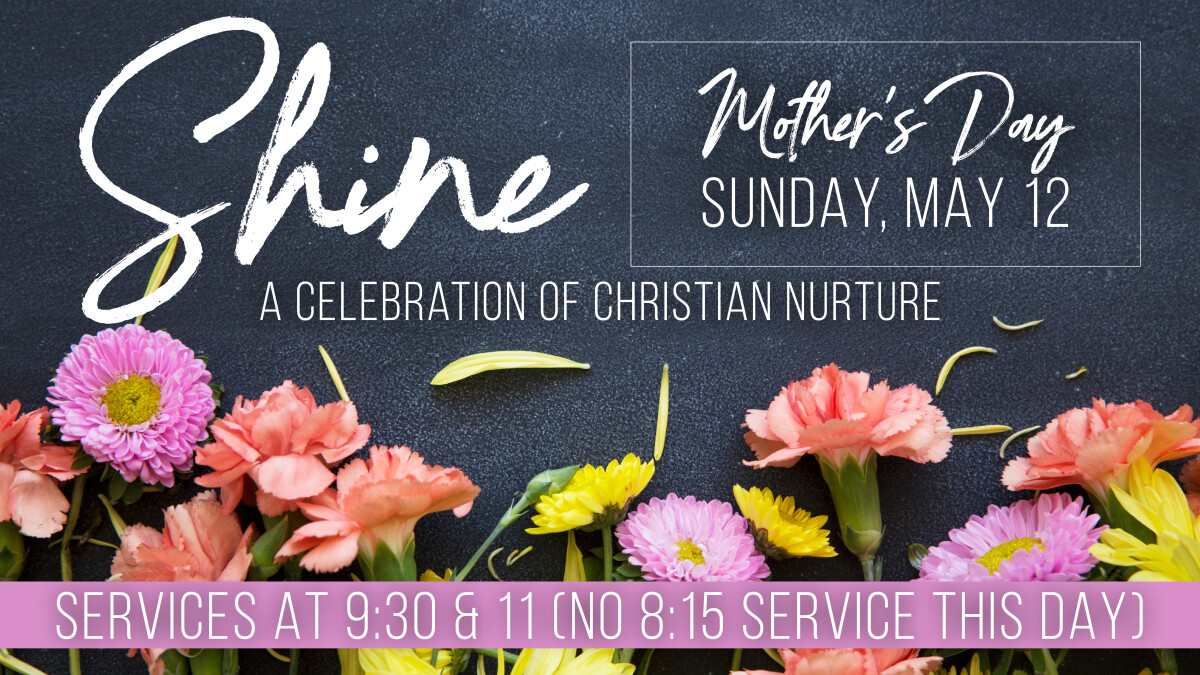 Shine: A Celebration of Christian Nurture on Mother's Day
